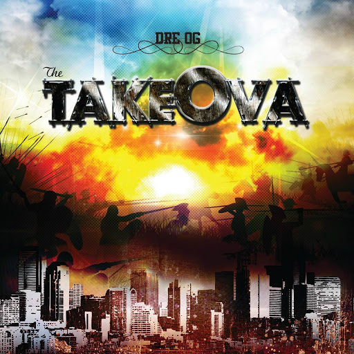 Dre OG – The Takeova