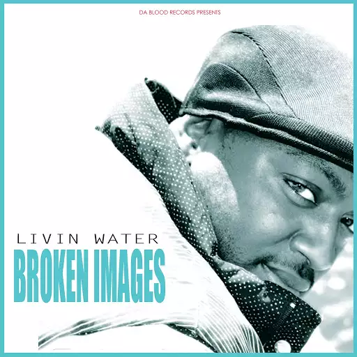 Livin Water – Broken Images Review