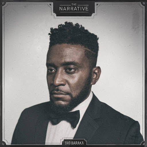 Sho Baraka – The Narrative Review